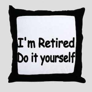 IM RETIRED Throw Pillow