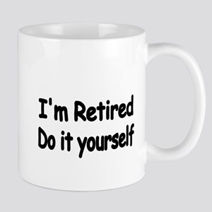 IM RETIRED Mug