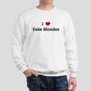 I Love Fake Blondes Sweatshirt