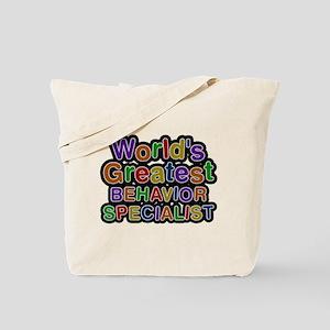 Worlds Greatest BEHAVIOR SPECIALIST Tote Bag