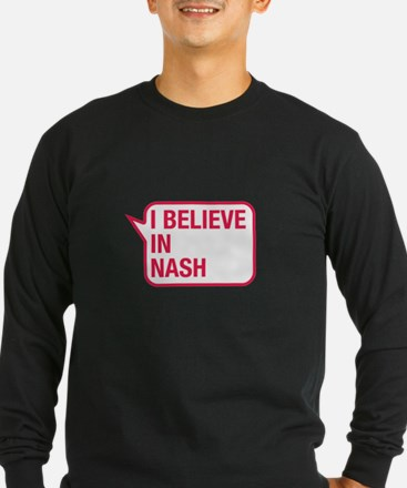 I Believe In Nash Long Sleeve T-Shirt