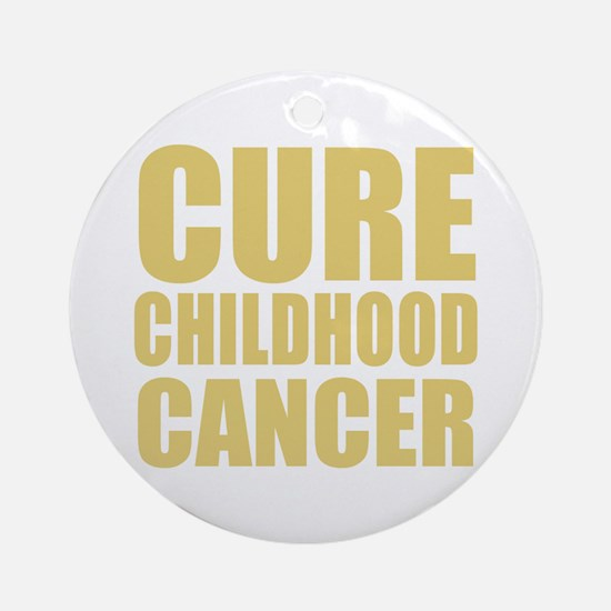 CURE CHILDHOOD CANCER Ornament (Round)