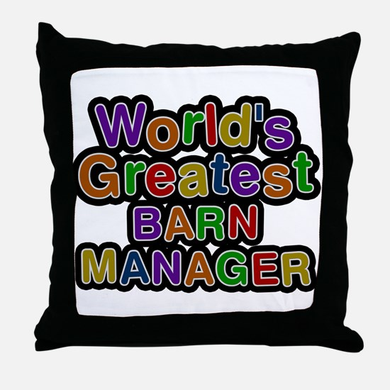 Worlds Greatest BARN MANAGER Throw Pillow
