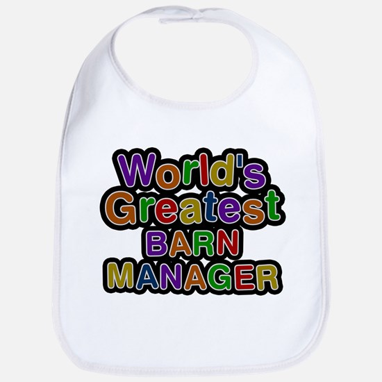Worlds Greatest BARN MANAGER Baby Bib