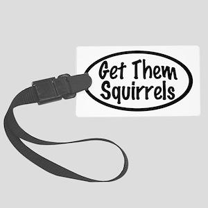 Get Them Squirrels Luggage Tag