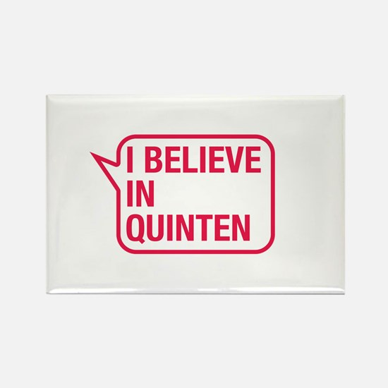 I Believe In Quinten Rectangle Magnet