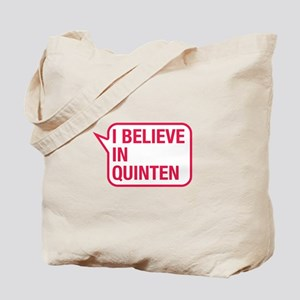 I Believe In Quinten Tote Bag
