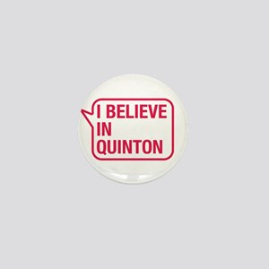 I Believe In Quinton Mini Button