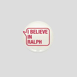 I Believe In Ralph Mini Button