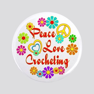 "Peace Love Crocheting 3.5"" Button"