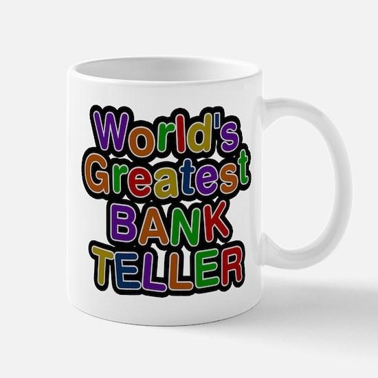 Worlds Greatest BANK TELLER Mugs
