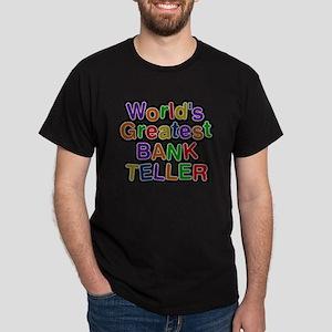 Worlds Greatest BANK TELLER T-Shirt