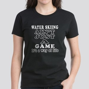 Water Skiing ain't just a game Women's Dark T-Shir