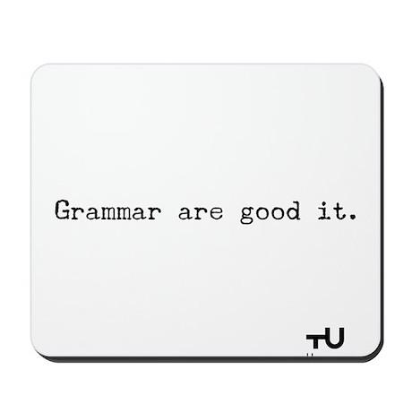 Grammar are good it. Mousepad