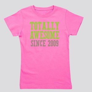 Totally Awesome Since 2009 Girl's Tee