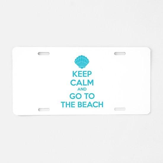 Keep calm and go to the beach Aluminum License Pla