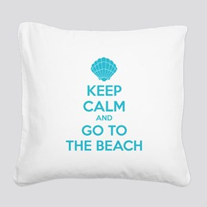 Keep calm and go to the beach Square Canvas Pillow