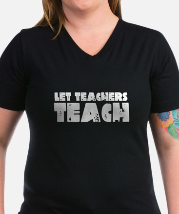 Let Teachers Teach Shirt