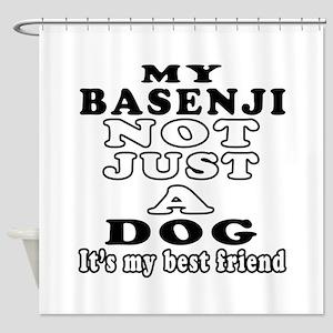Basenji not just a dog Shower Curtain