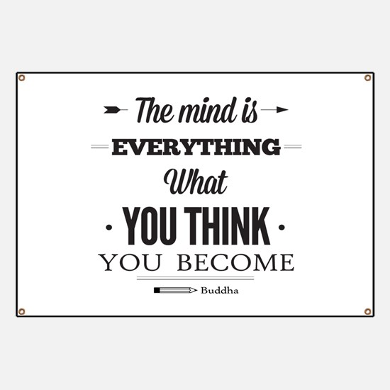 Buddha Saying - The Mind Is Everything ... Banner