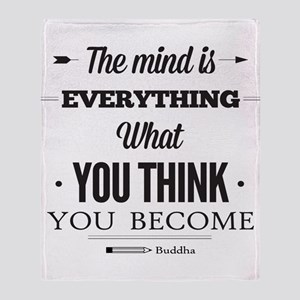 Buddha Saying - The Mind Is Everything ... Throw B