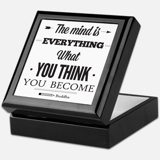 Buddha Saying - The Mind Is Everything ... Keepsak