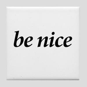 BE NICE - Tile Coaster