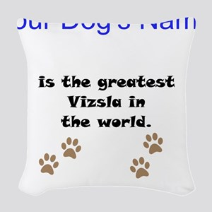 Greatest Vizsla In The World Woven Throw Pillow