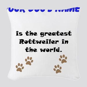 Greatest Rottweiler In The World Woven Throw Pillo