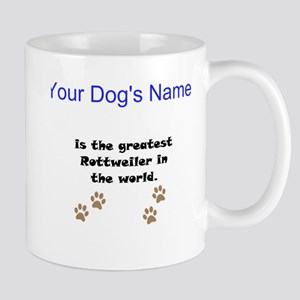 Greatest Rottweiler In The World Small Mug