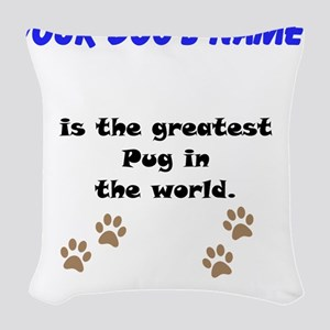 Greatest Pug In The World Woven Throw Pillow