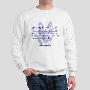 Courage--German Shepherd Sweatshirt