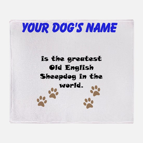Greatest Old English Sheepdog In The World Throw B