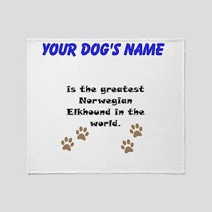 Greatest Norwegian Elkhound In The World Throw Bla