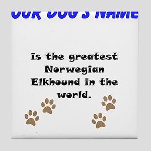 Greatest Norwegian Elkhound In The World Tile Coas