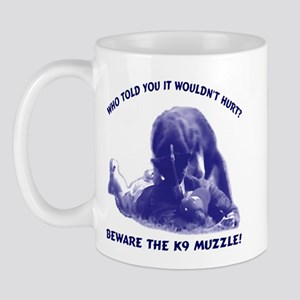 Beware the K9 muzzle Mug