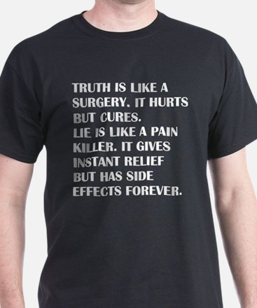 Truth Is Like Surgery It Hurts But Cures L T-Shirt