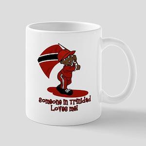 someone in trinidadad Mugs