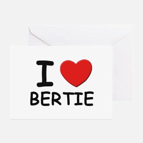 I love Bertie Greeting Cards (Pk of 10)
