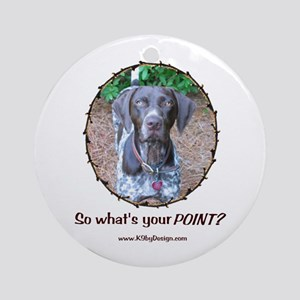 your POINT? Ornament (Round)