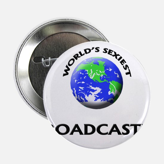 """World's Sexiest Broadcaster 2.25"""" Button"""