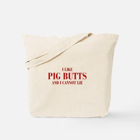 I-like-pig-butts-bod-brown Tote Bag