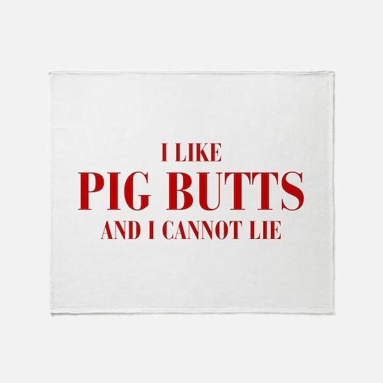 I-like-pig-butts-bod-brown Throw Blanket
