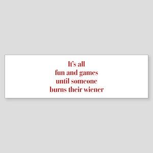 Its-all-fun-and-games-bod-burg Bumper Sticker