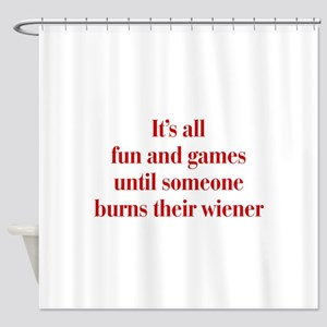 Its-all-fun-and-games-bod-burg Shower Curtain