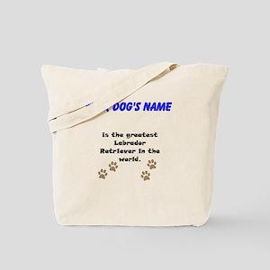 Greatest Labrador Retriever In The World Tote Bag