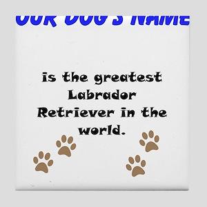 Greatest Labrador Retriever In The World Tile Coas
