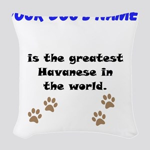 Greatest Havanese In The World Woven Throw Pillow