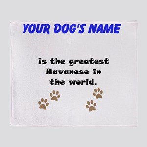 Greatest Havanese In The World Throw Blanket