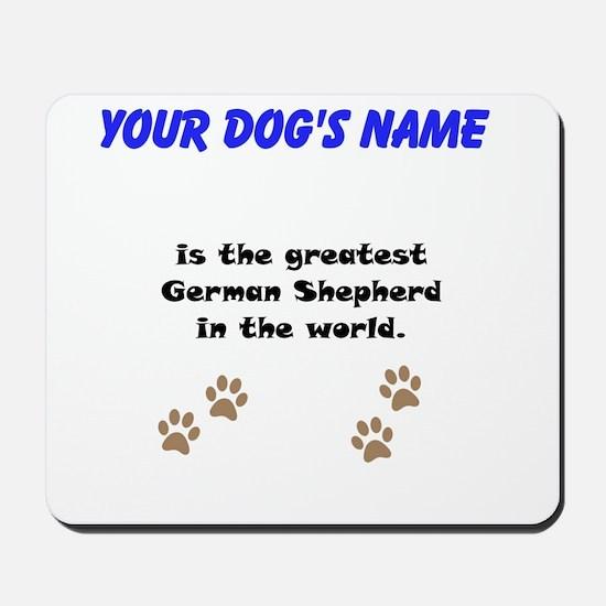 Greatest German Shepherd In The World Mousepad